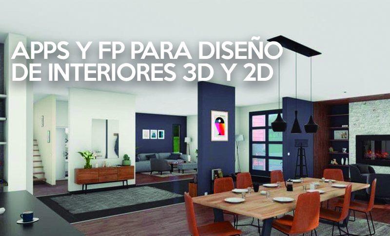 APPS Y FP DISEÑO DE INTERIORES 3D 2D